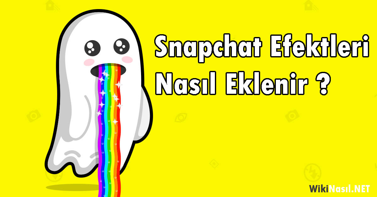 Snapchat Efektleri Nasıl Eklenir