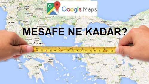 Google Haritalar İle Mesafe Nasıl Ölçülür