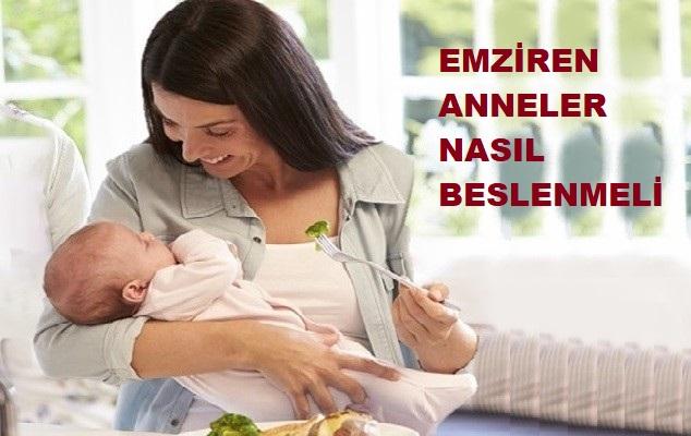 Emziren Anneler Neler Yemeli, Emziren Anneler Nasıl Beslenmeli, Emziren Annelerin Diyeti Nasıl Olmalı, Anne Sütünü Artırmak İçin Nasıl Beslenmeliyiz